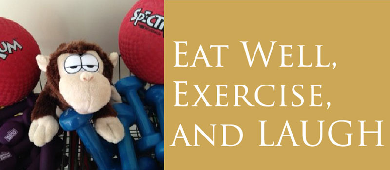 Eat Well Exercise and Laugh